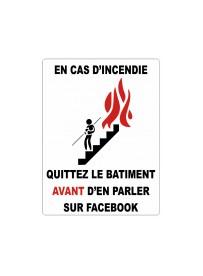 Sticker En cas d'incendie quittez le batiment AVANT d'en parler sur Facebook